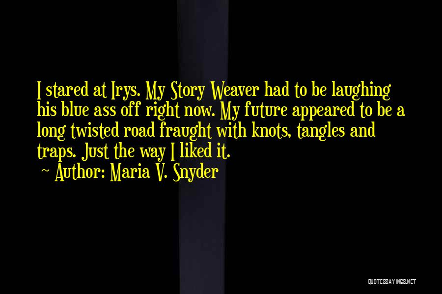 The Future Funny Quotes By Maria V. Snyder