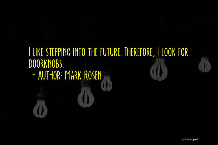 The Future Funny Quotes By Mark Rosen