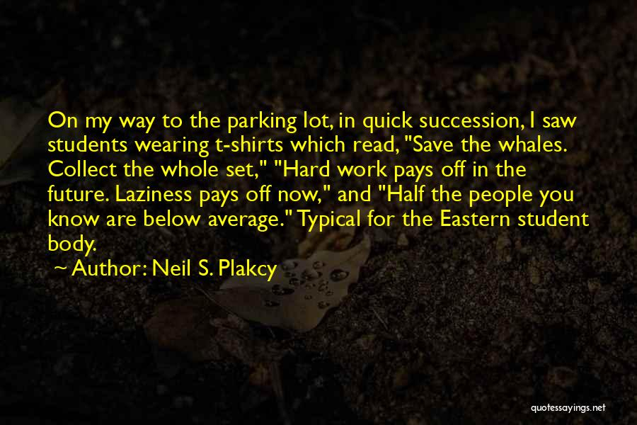 The Future Funny Quotes By Neil S. Plakcy