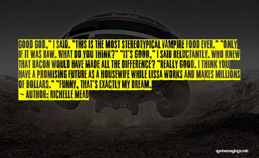 The Future Funny Quotes By Richelle Mead