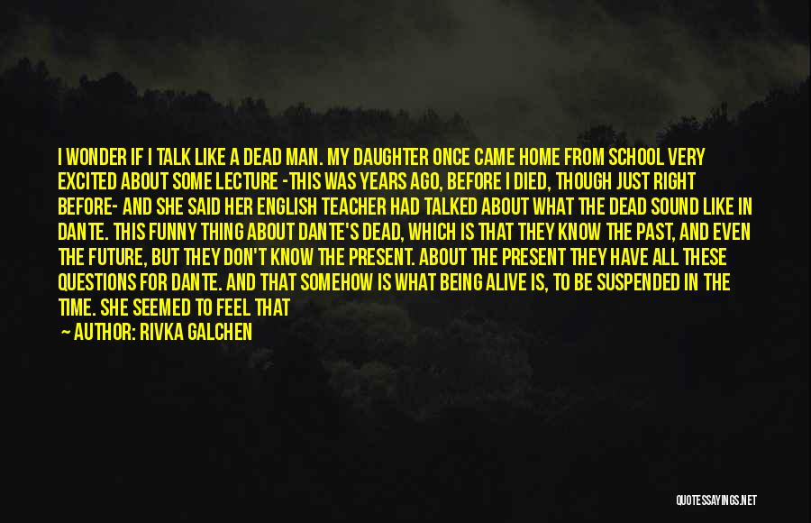 The Future Funny Quotes By Rivka Galchen