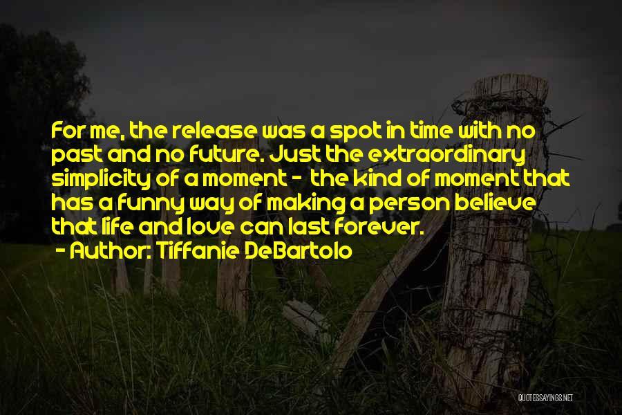 The Future Funny Quotes By Tiffanie DeBartolo