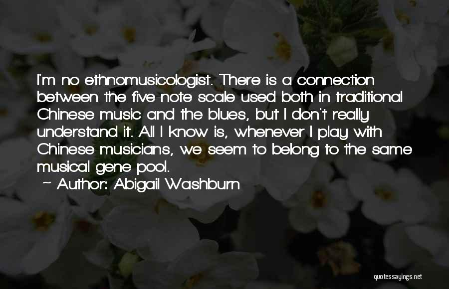 The Gene Pool Quotes By Abigail Washburn