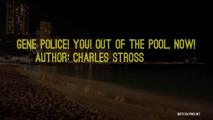 The Gene Pool Quotes By Charles Stross