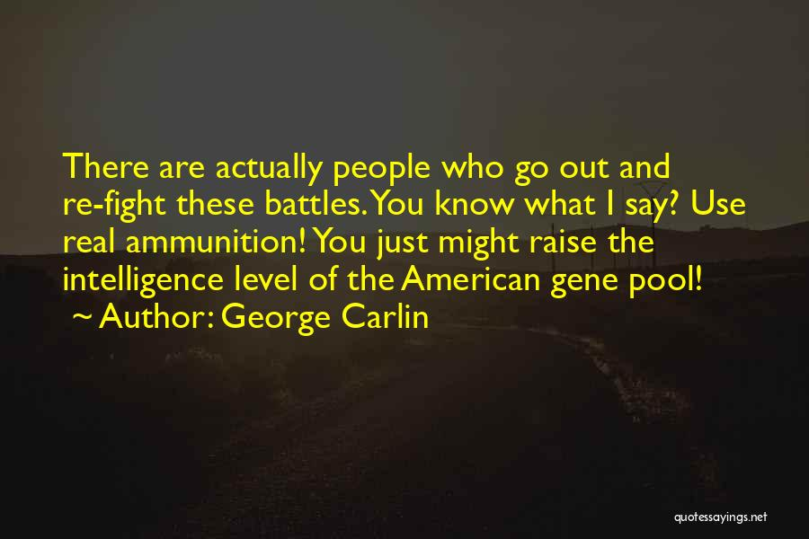The Gene Pool Quotes By George Carlin