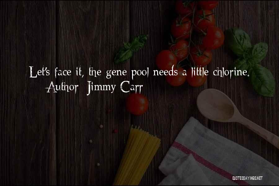 The Gene Pool Quotes By Jimmy Carr