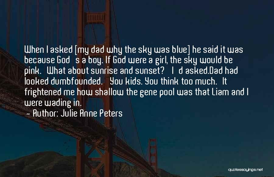 The Gene Pool Quotes By Julie Anne Peters