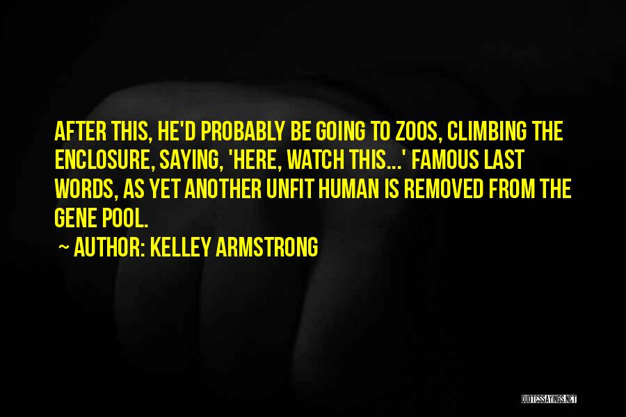 The Gene Pool Quotes By Kelley Armstrong