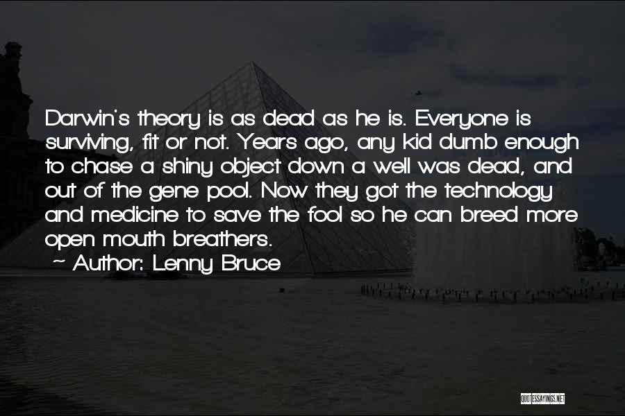 The Gene Pool Quotes By Lenny Bruce