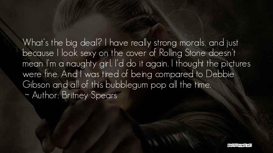 The Gibson Girl Quotes By Britney Spears