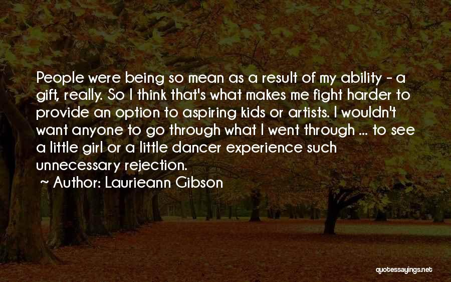 The Gibson Girl Quotes By Laurieann Gibson