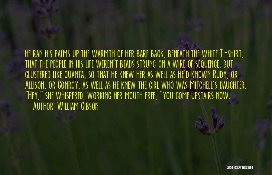 The Gibson Girl Quotes By William Gibson