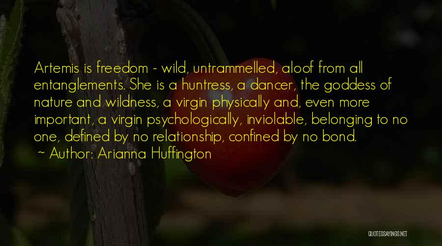 The Goddess Artemis Quotes By Arianna Huffington