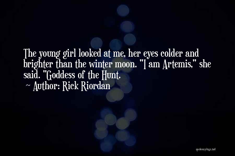 The Goddess Artemis Quotes By Rick Riordan