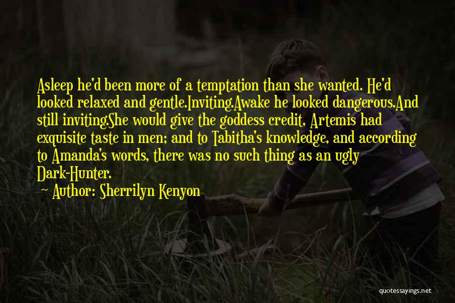 The Goddess Artemis Quotes By Sherrilyn Kenyon