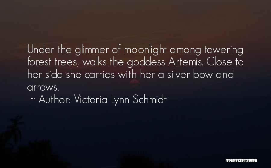 The Goddess Artemis Quotes By Victoria Lynn Schmidt
