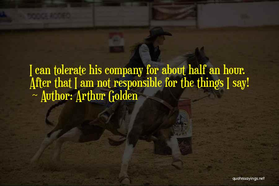 The Golden Hour Quotes By Arthur Golden