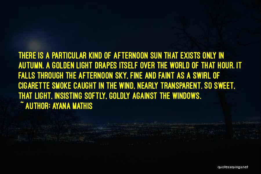 The Golden Hour Quotes By Ayana Mathis
