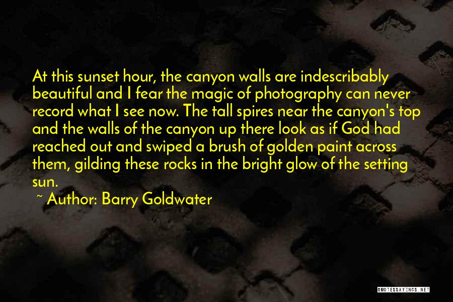 The Golden Hour Quotes By Barry Goldwater