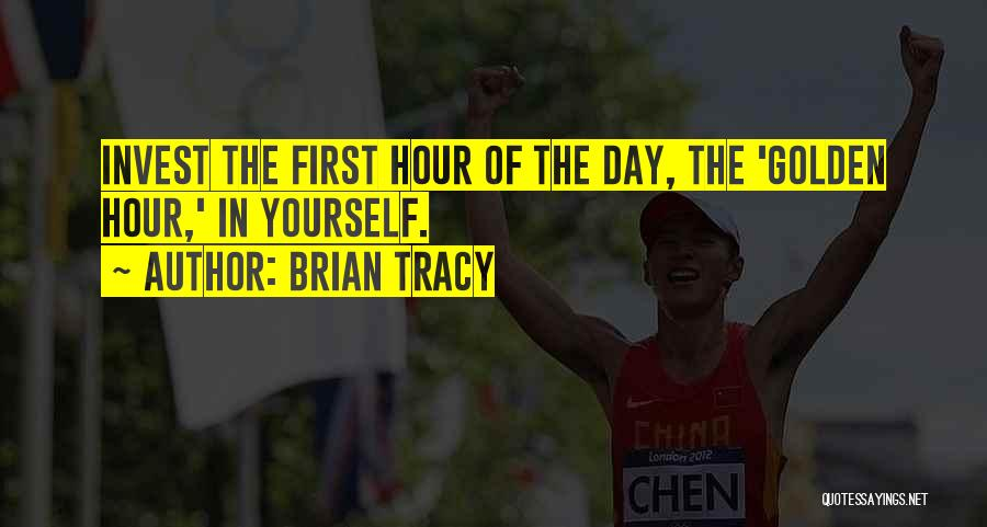 The Golden Hour Quotes By Brian Tracy