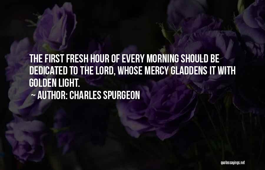 The Golden Hour Quotes By Charles Spurgeon