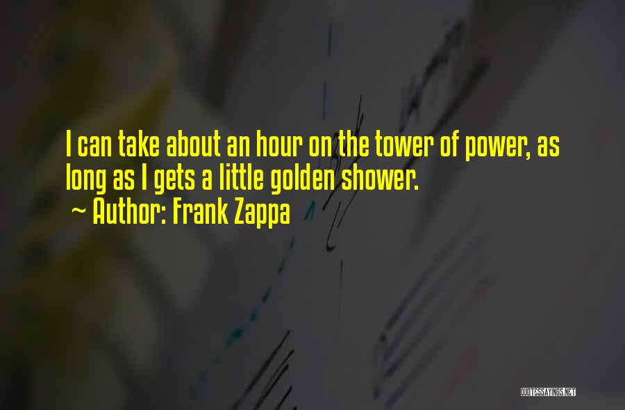 The Golden Hour Quotes By Frank Zappa