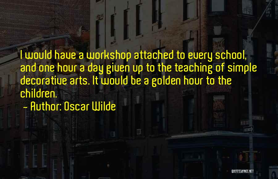 The Golden Hour Quotes By Oscar Wilde