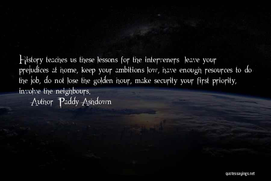 The Golden Hour Quotes By Paddy Ashdown
