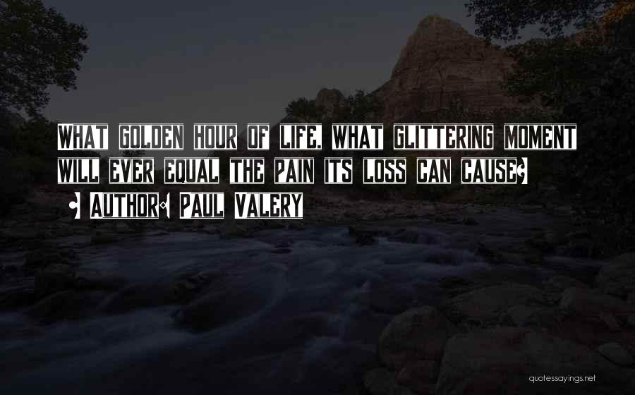 The Golden Hour Quotes By Paul Valery