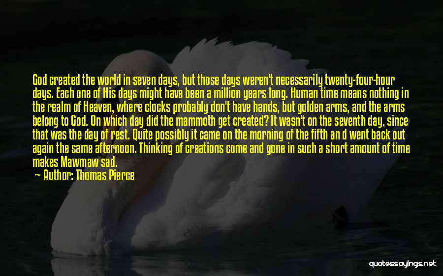 The Golden Hour Quotes By Thomas Pierce