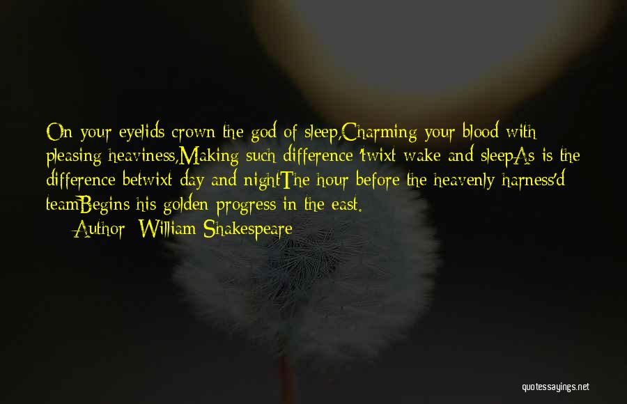 The Golden Hour Quotes By William Shakespeare
