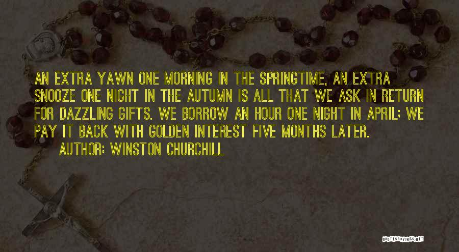 The Golden Hour Quotes By Winston Churchill
