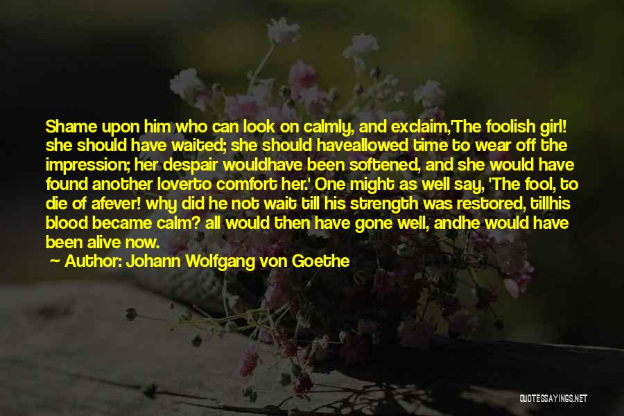 The Gone Girl Quotes By Johann Wolfgang Von Goethe