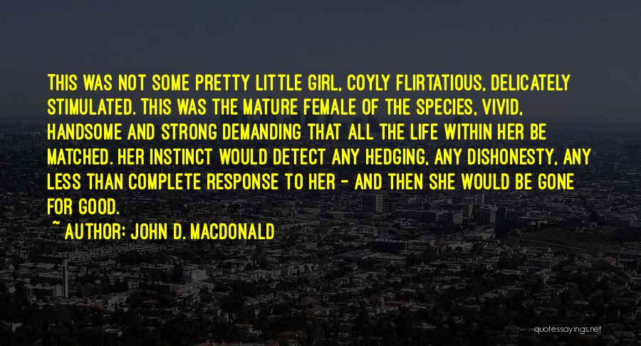 The Gone Girl Quotes By John D. MacDonald