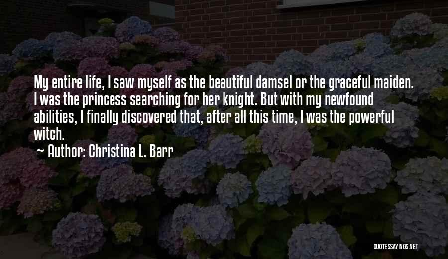 The Good Witch Quotes By Christina L. Barr