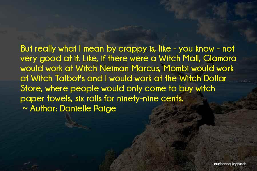 The Good Witch Quotes By Danielle Paige