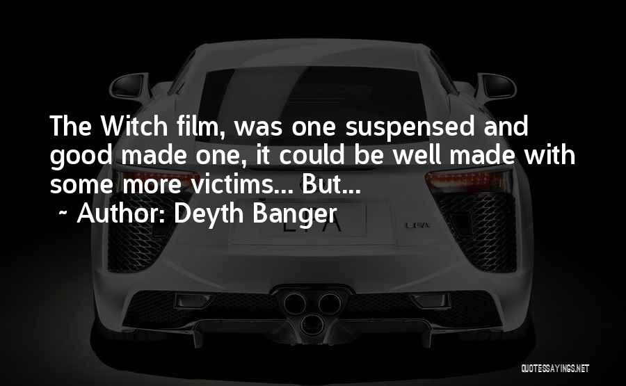 The Good Witch Quotes By Deyth Banger