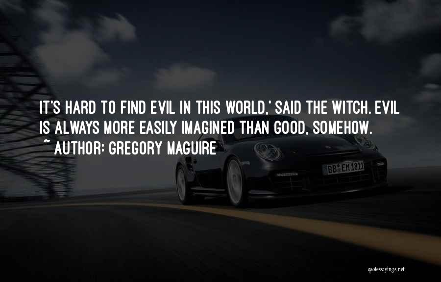 The Good Witch Quotes By Gregory Maguire