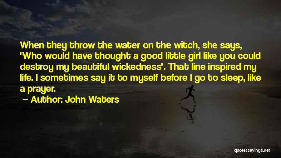 The Good Witch Quotes By John Waters