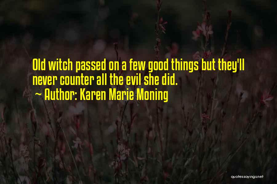 The Good Witch Quotes By Karen Marie Moning