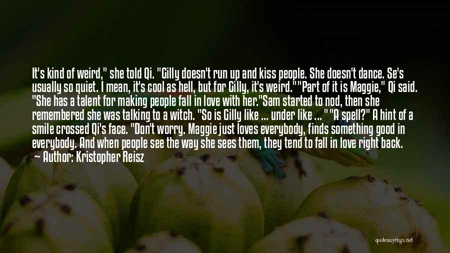 The Good Witch Quotes By Kristopher Reisz