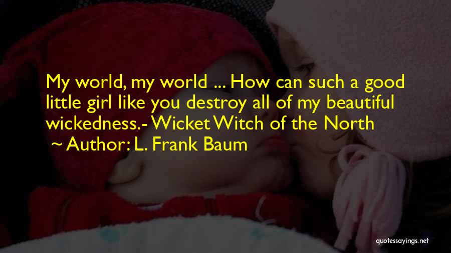 The Good Witch Quotes By L. Frank Baum