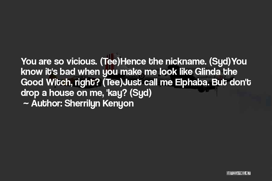 The Good Witch Quotes By Sherrilyn Kenyon