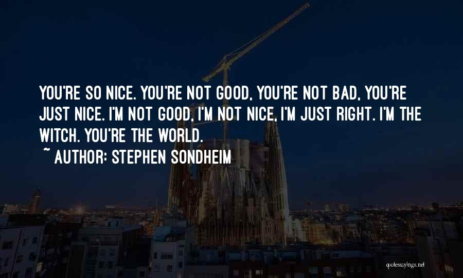 The Good Witch Quotes By Stephen Sondheim