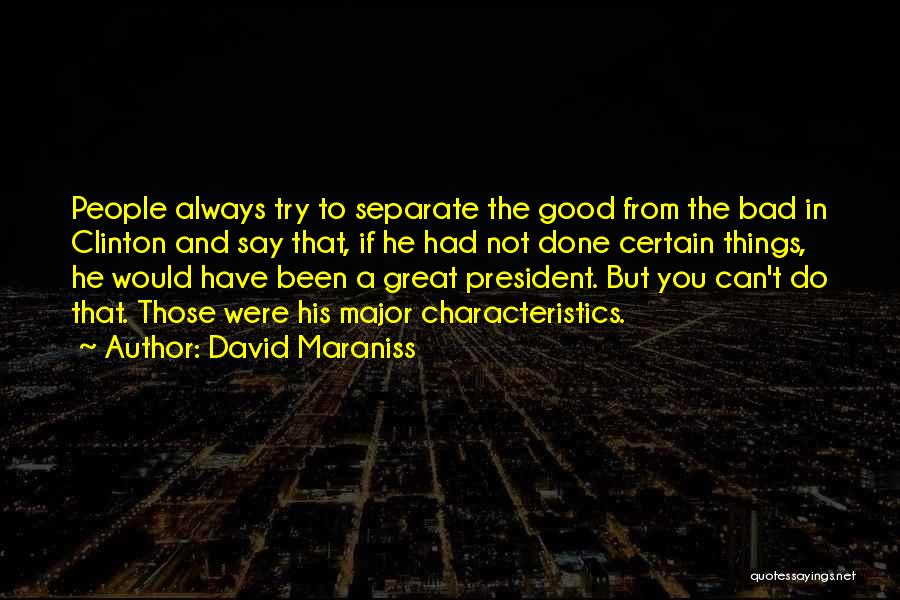 The Good You Do Quotes By David Maraniss