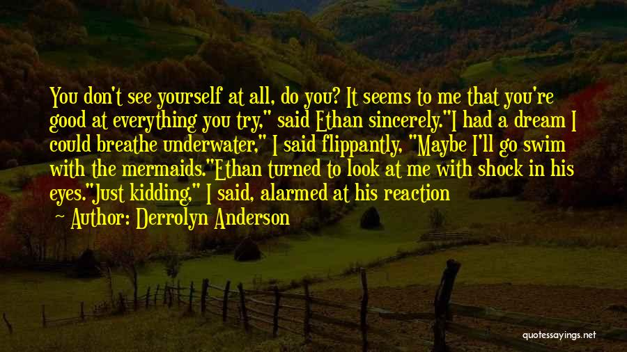 The Good You Do Quotes By Derrolyn Anderson