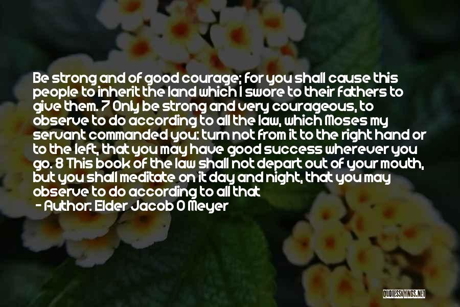 The Good You Do Quotes By Elder Jacob O Meyer