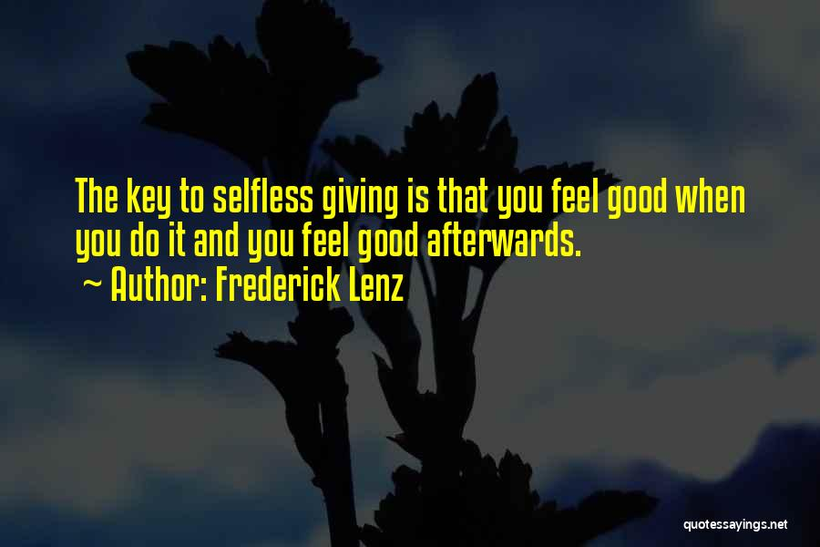 The Good You Do Quotes By Frederick Lenz