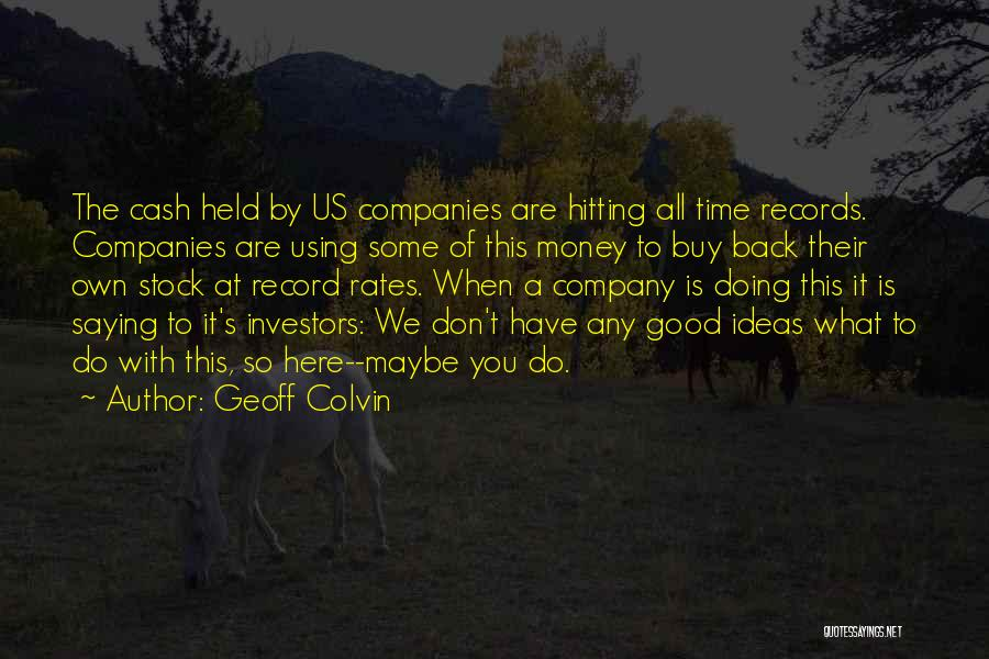 The Good You Do Quotes By Geoff Colvin