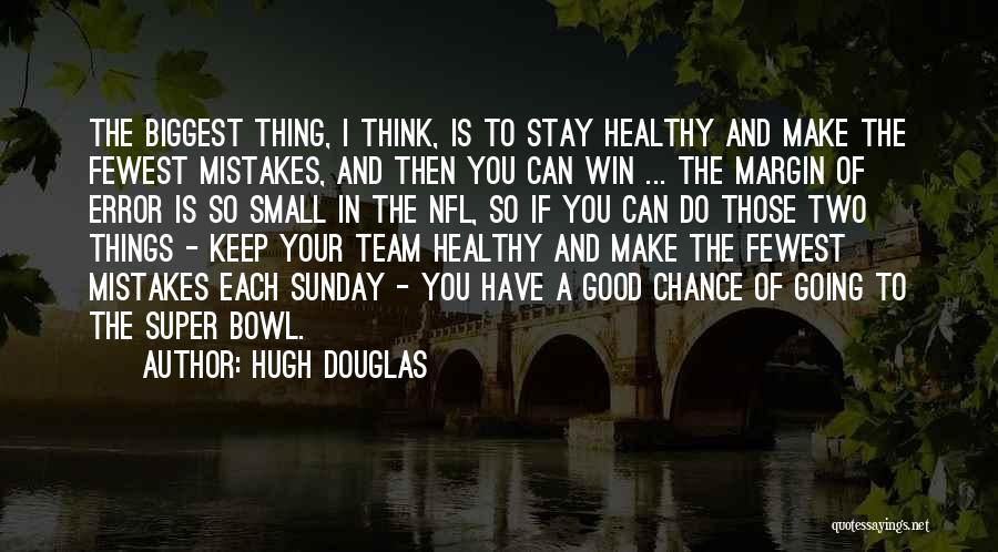 The Good You Do Quotes By Hugh Douglas